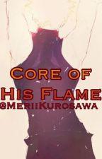 BNHA || Core Of His Flame by MeriiKurosawa