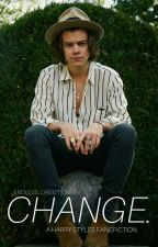 Change || Harry Styles AU|| by endless_directioner5
