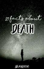 21 невероятни фактa за смъртта by UnicornWithaBooks