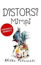 Distorsi Mimpi [END] by fetriantimitha