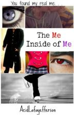 The Me Inside of Me [HorrorLust] by AcidLafayefferson