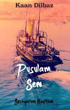 Pusulam Sen. by kaan_dilbaz2001