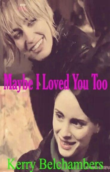 Maybe I Loved You Too (Girlxgirl)
