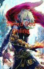 Sword God Online (SGO) Complete by JerryCastillo2