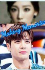 Making Memories (Jackson Wang Fanfiction) by Hyeyoung_Sooyeon