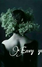 Envy you || Kim Taehyung x reader || by lazyTObelame