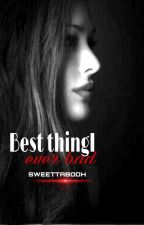 Best Thing I Ever Had by SweeTTabooH