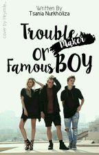 Troublemaker or Famous Boy by TsaniaNurkhaliza