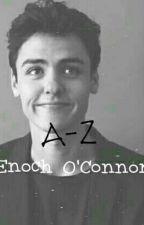 A-Z Enoch O'Connor by Andie_AmericanPsycho
