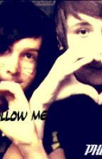 Follow Me [Phan] by JustALostFlutterby