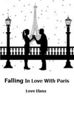 Falling In Love With Paris by LoveElana