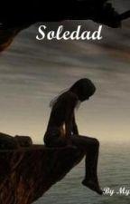 Soledad *[En Edición]* by Mysagy