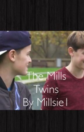 The Mills Twins |Max and Harvey Fanfic|❤️❤️(COMPLETED) by Millsie1