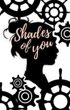 Shades Of You by a_sky_full_of_smiles