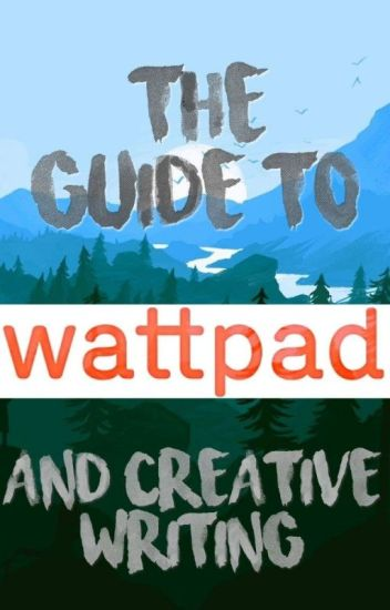The Guide to Wattpad