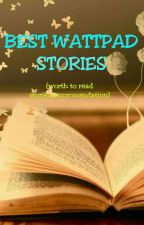 Best Wattpad Stories (Recommended worth to read stories) by Ayen_Izon