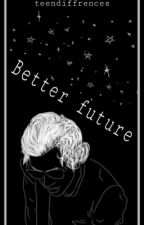 Better future  by teendiffrences