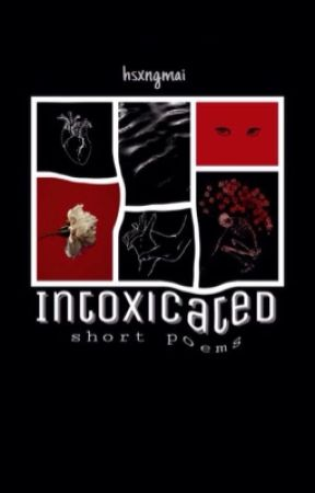 Intoxicated// Short poems by hsxngmai
