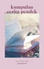 Kumpulan Cerita Pendek by nayahzndr