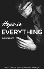 Hope is everything by M0ONDUST