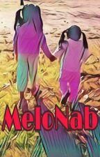 M e l o N a b [ ON HOLD ]✔ by NabilahOshi