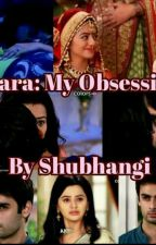 Swara My Obession (COMPLETED) by ShubhangiSingh708991