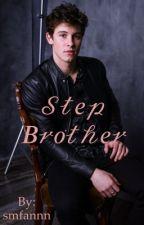 Stepbrother- s.m fan fic by smfannn
