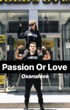 Passion Or Love ||A.Griezmann|| by OxanaLove