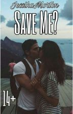 Save Me? [14+] by JessikaMorton