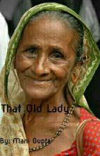 That Old Lady by mani_gupta