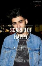 scared of happy // z.m. by marvelszquad