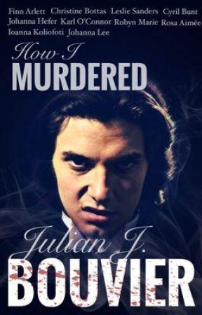 How I Murdered Julian J. Bouvier by FinnyH