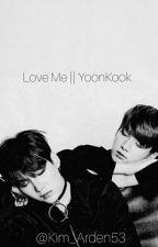 Love Me || YoonKook by hwa_min53