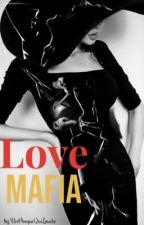 Love Mafia. [TERMINÉ] by UnPhoqueQuiLouche