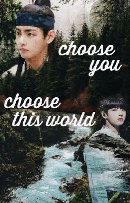 [VKook] [Xuyên không] chọn anh, chọn thế giới này