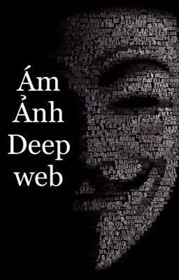 Nỗi Ám Ảnh Về Deepweb