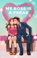 My Boss is a Freak (Published under Pop Fiction) by missflimsy