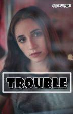 TROUBLE | c.k by pre77ygrl