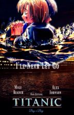 I'll Never Let Go [Male Reader Insert Story] by Foxy_Kitsune_