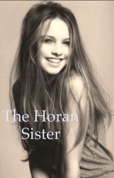 The Horan sister (A Dutch One Direction fanfiction)
