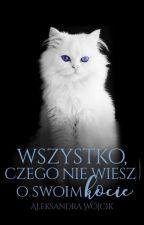 Wszystko, czego nie wiesz o swoim kocie by Hybreos