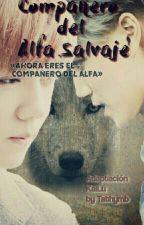 2do Libro.. Compañero del Alfa Salvaje.. Adap. Kailu.. by Tathymb