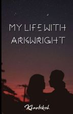 My Life With Arkwright. Book One; The Meeting by Khanbikeh