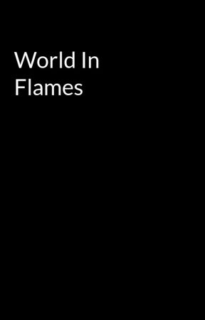 World In Flames by a10t10j10