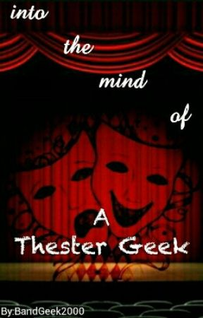 Into the Mind of a Theater Geeks by BandGeek2000