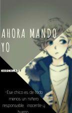 Ahora Mando Yo (Adrien y tu) by DarckLady