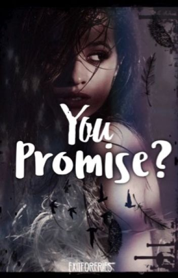 You Promise? (Camila/You) ON HOLD