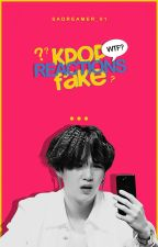 Kpop Fake Reactions by sadreamer_01