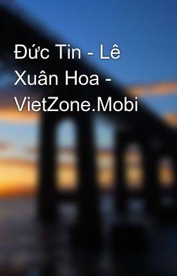 Đức Tin - Lê Xuân Hoa - VietZone.Mobi