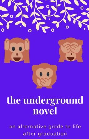 The Underground Novel - An Alternative Guide to Life After Graduation by DanielLClausen